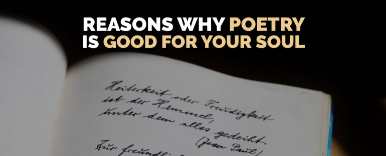 Reasons Why Poetry is Good for Your Soul